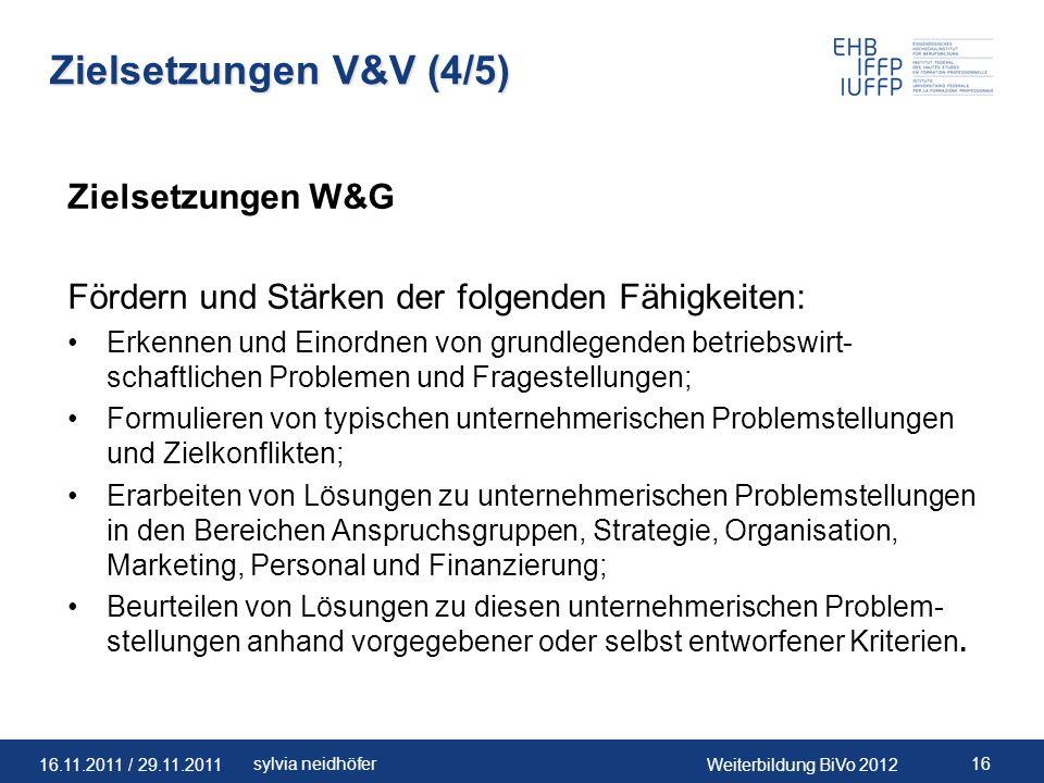 Zielsetzungen V&V (4/5) Zielsetzungen W&G