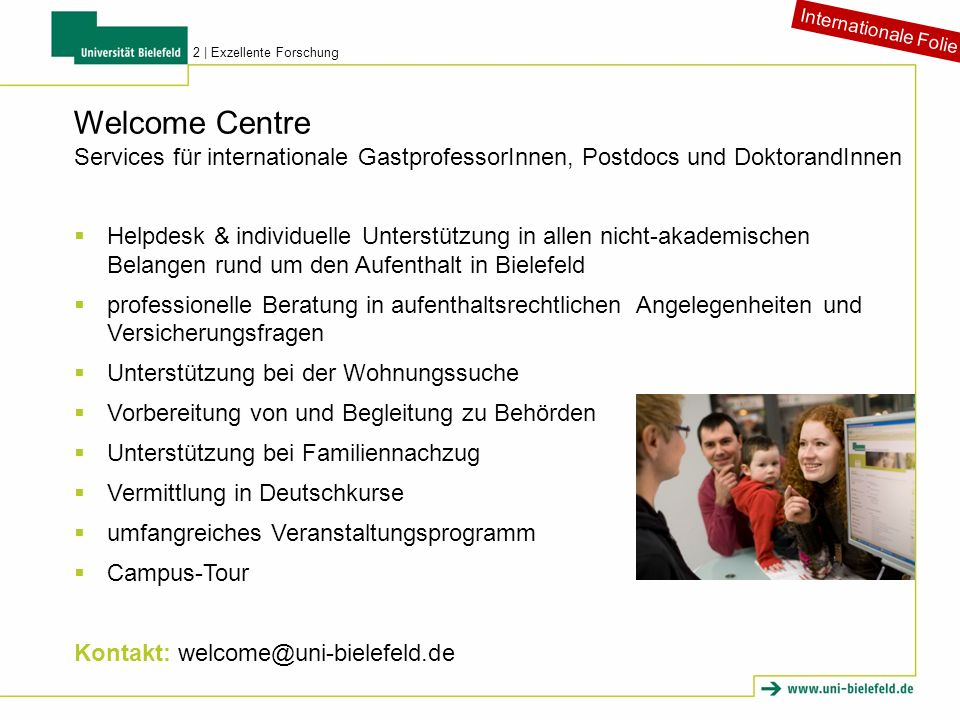 Internationale Folie 2 | Exzellente Forschung. Welcome Centre. Services für internationale GastprofessorInnen, Postdocs und DoktorandInnen.