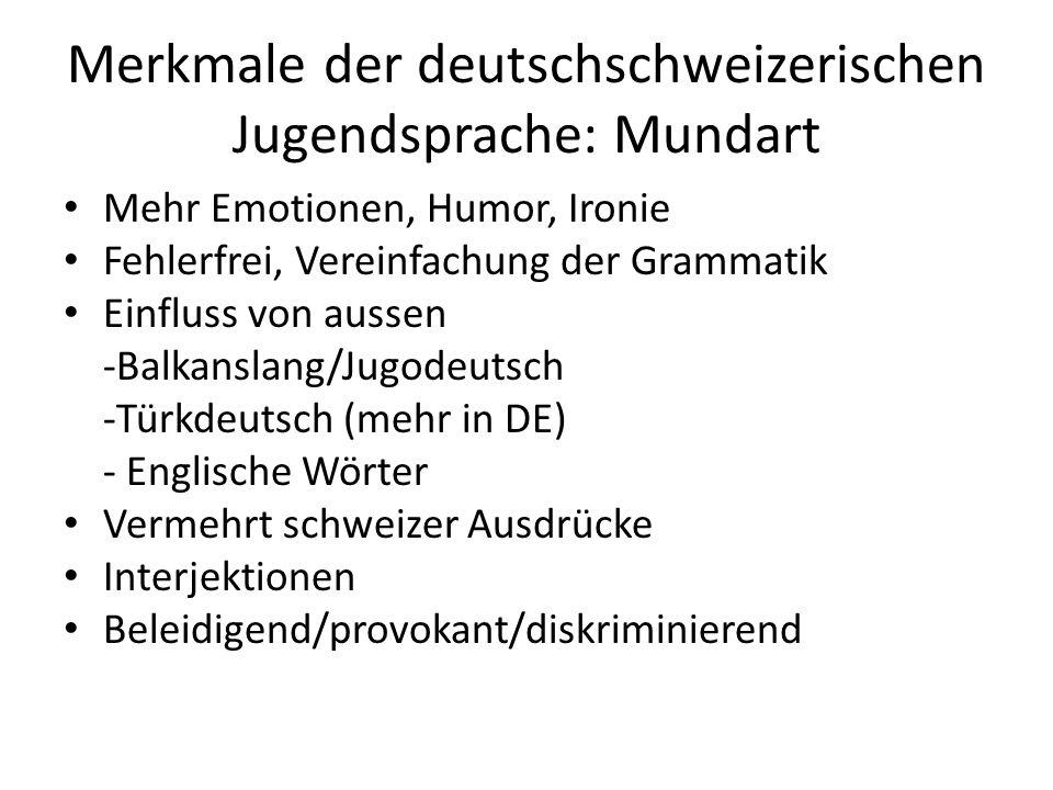 Merkmale der deutschschweizerischen Jugendsprache: Mundart