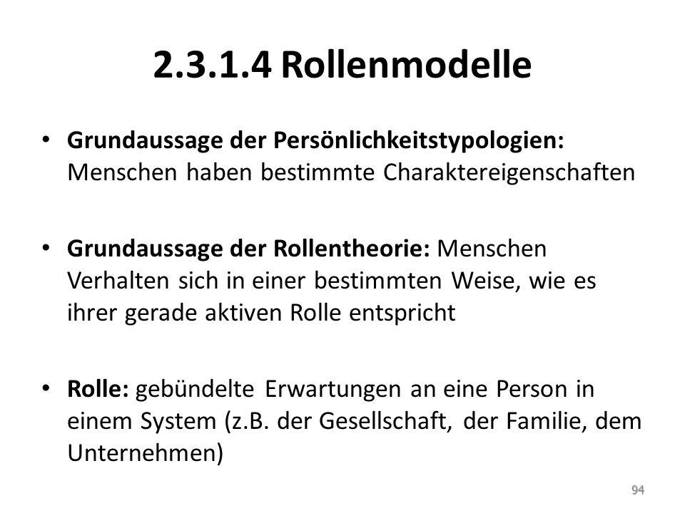 2.3.1.4 Rollenmodelle Grundaussage der Persönlichkeitstypologien: Menschen haben bestimmte Charaktereigenschaften.