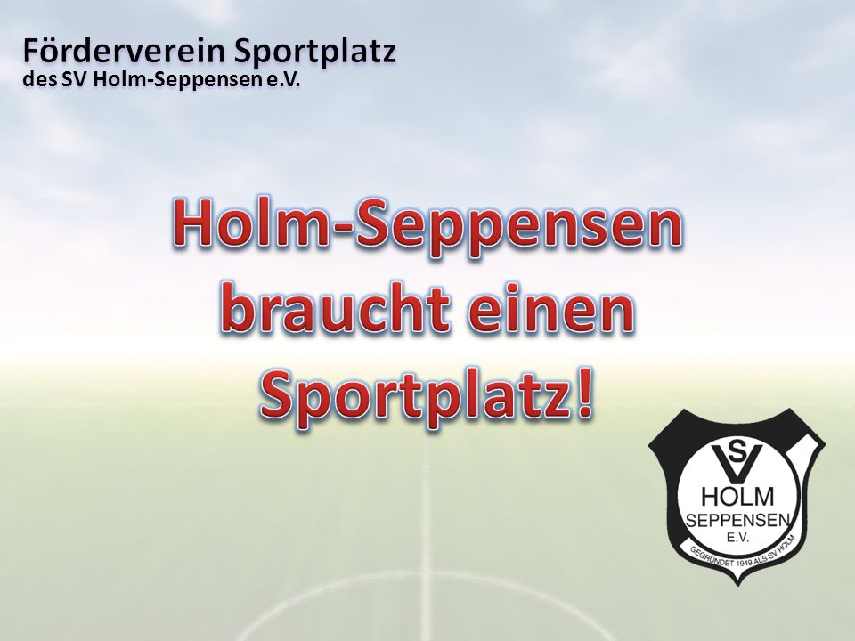 Holm-Seppensen braucht einen Sportplatz!