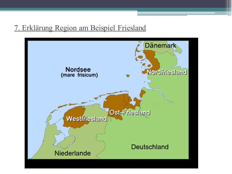 7. Erklärung Region am Beispiel Friesland