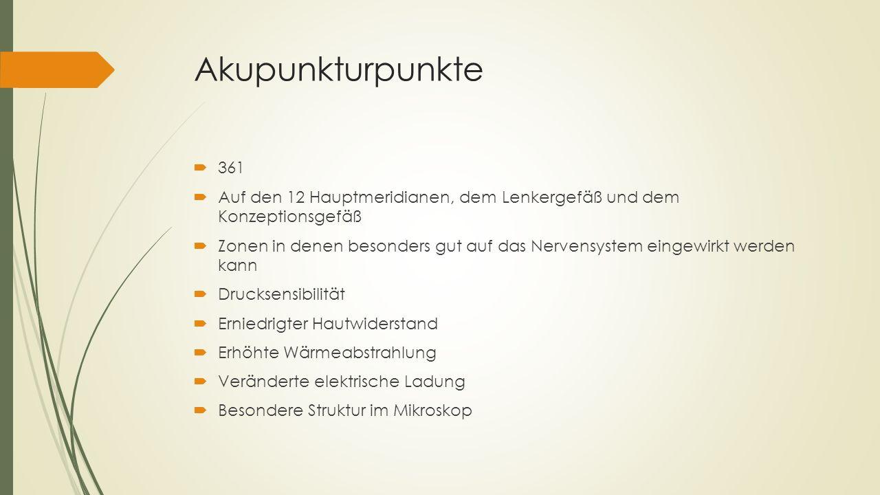 Akupunkturpunkte 361. Auf den 12 Hauptmeridianen, dem Lenkergefäß und dem Konzeptionsgefäß.