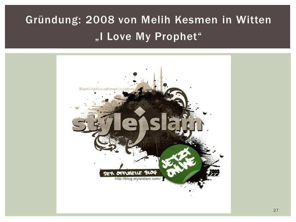 "Gründung: 2008 von Melih Kesmen in Witten ""I Love My Prophet"