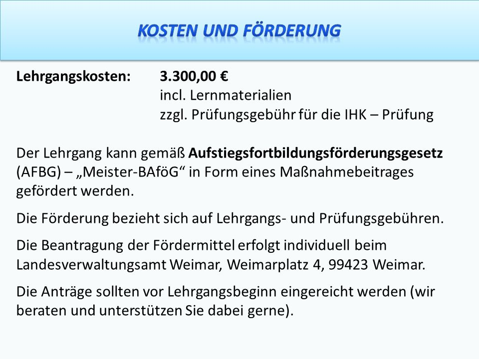 Kosten und Förderung Lehrgangskosten: 3.300,00 € incl. Lernmaterialien