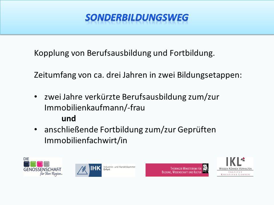 Sonderbildungsweg Kopplung von Berufsausbildung und Fortbildung.