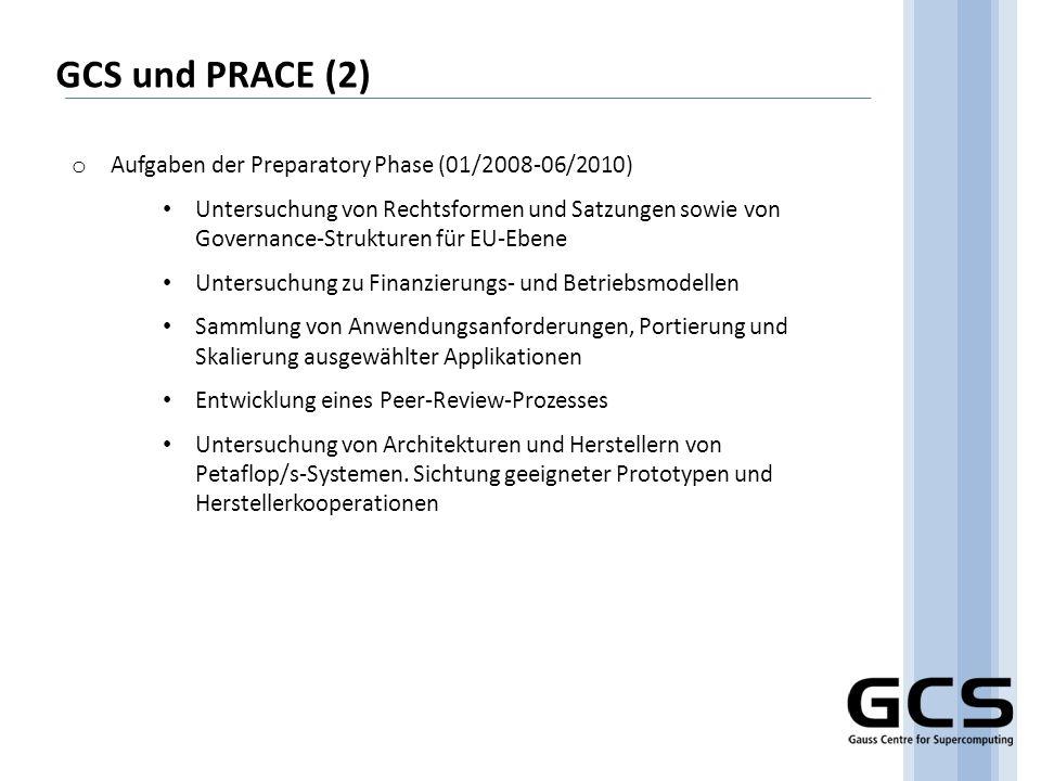 GCS und PRACE (2) Aufgaben der Preparatory Phase (01/2008-06/2010)