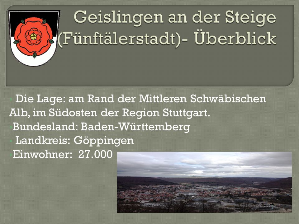 Geislingen an der Steige (Fünftälerstadt)- Überblick