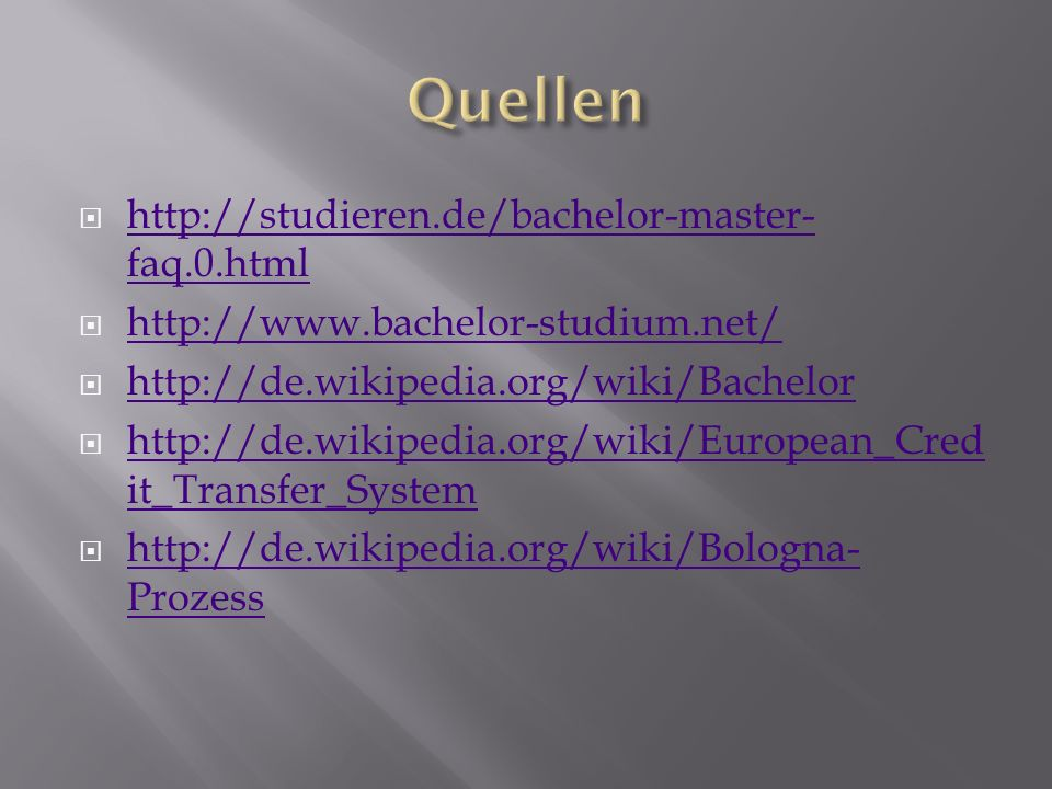 Quellen http://studieren.de/bachelor-master-faq.0.html