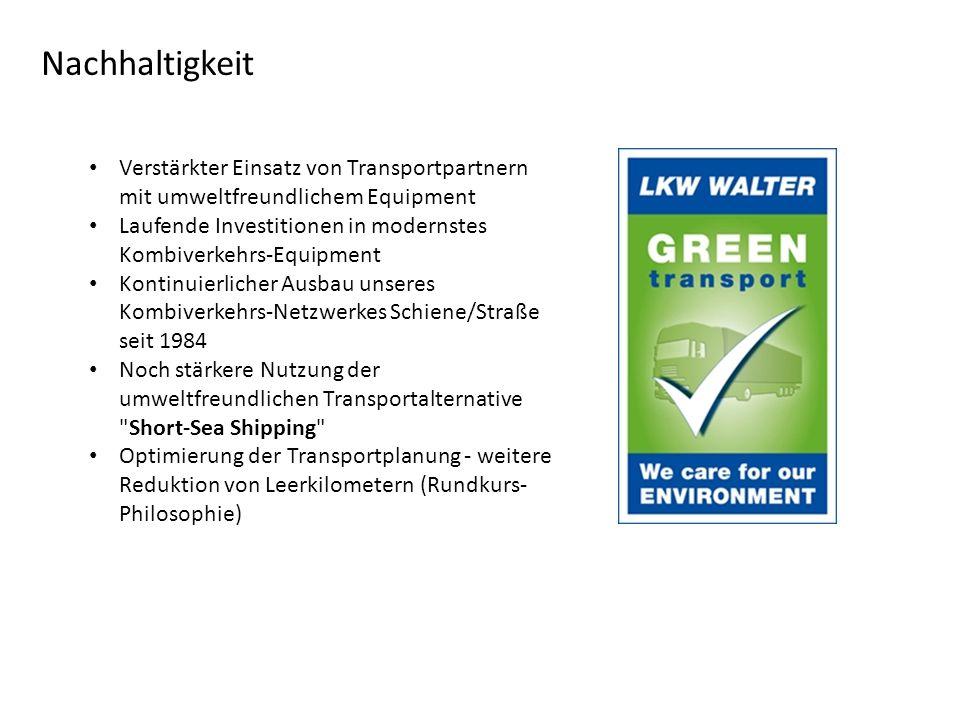 Nachhaltigkeit Verstärkter Einsatz von Transportpartnern mit umweltfreundlichem Equipment.