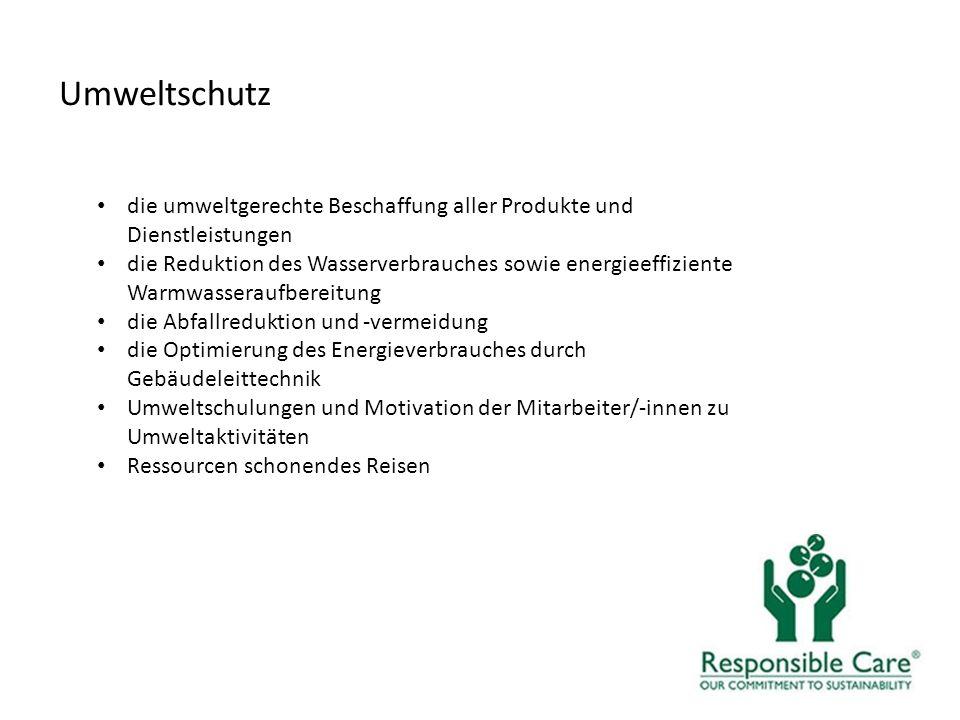 Umweltschutz die umweltgerechte Beschaffung aller Produkte und Dienstleistungen.