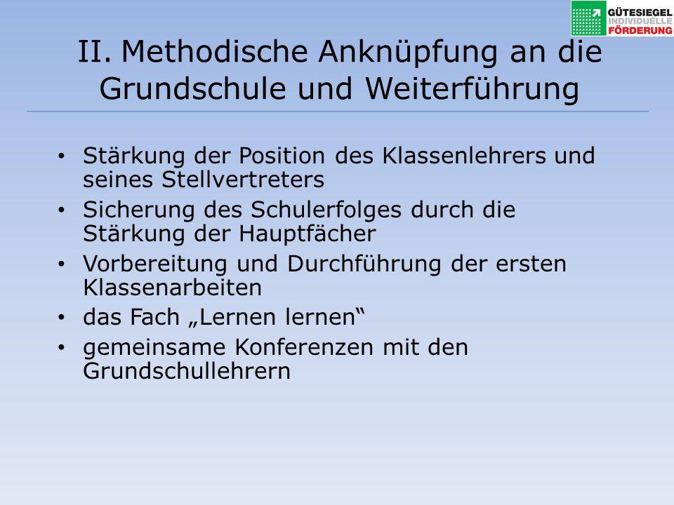 II. Methodische Anknüpfung an die Grundschule und Weiterführung