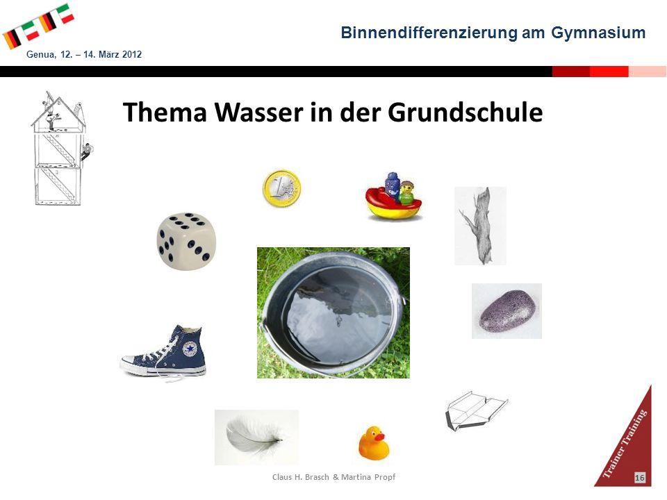 Thema Wasser in der Grundschule Claus H. Brasch & Martina Propf