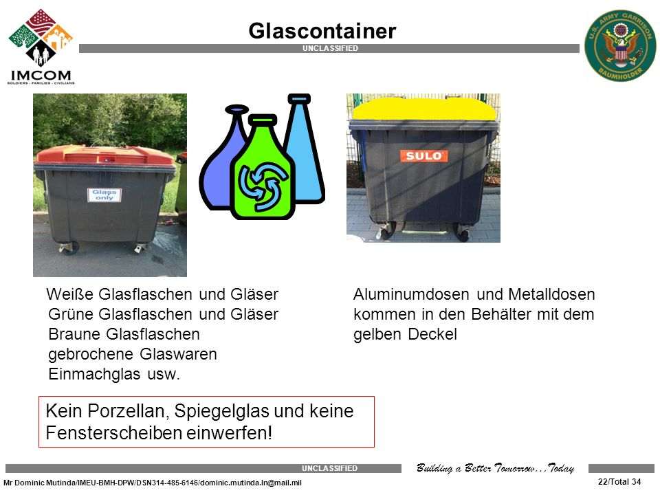 Glascontainer Weiße Glasflaschen und Gläser Grüne Glasflaschen und Gläser Braune Glasflaschen gebrochene Glaswaren Einmachglas usw.