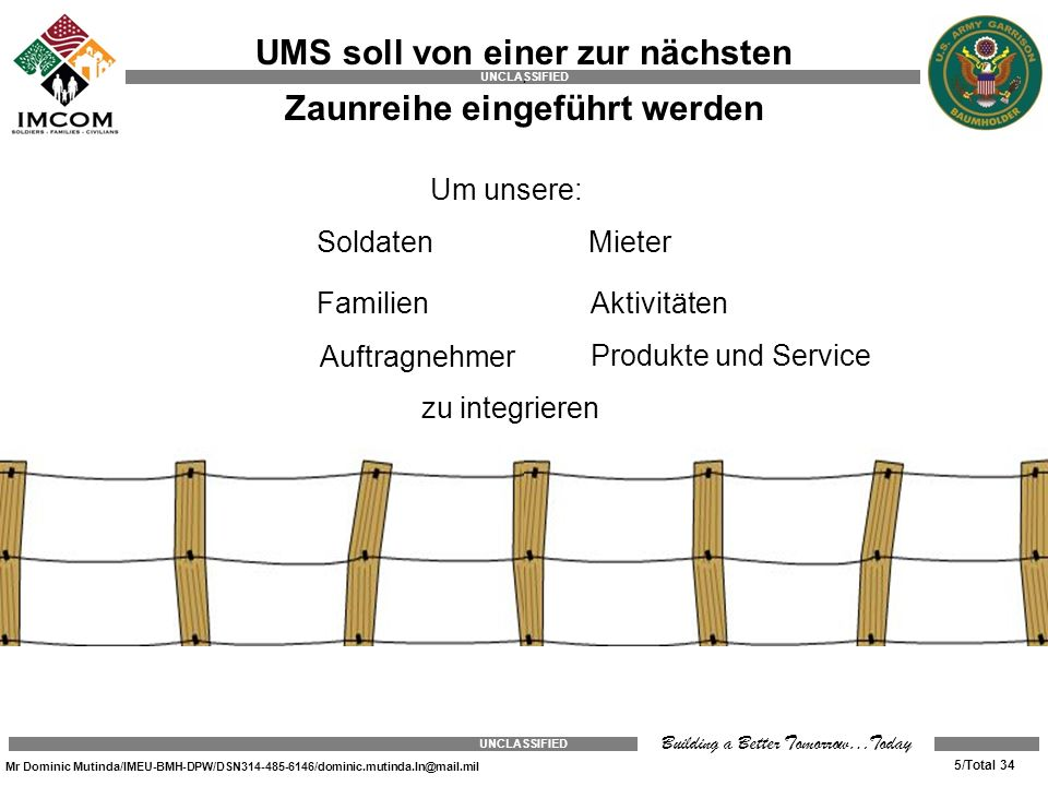UMS soll von einer zur nächsten . Zaunreihe eingeführt werden