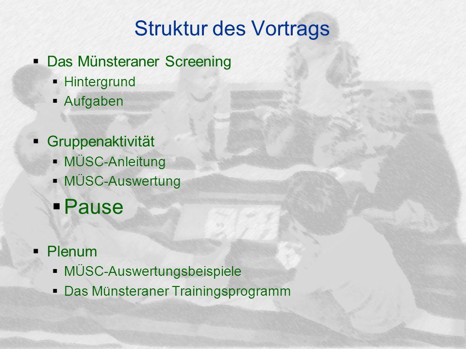 Struktur des Vortrags Pause Das Münsteraner Screening Gruppenaktivität