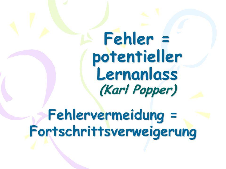 Fehler = potentieller Lernanlass (Karl Popper)
