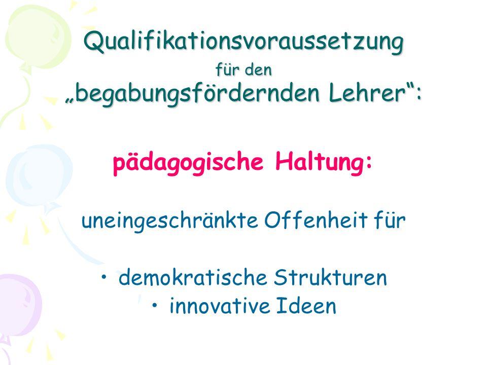 """Qualifikationsvoraussetzung für den """"begabungsfördernden Lehrer :"""