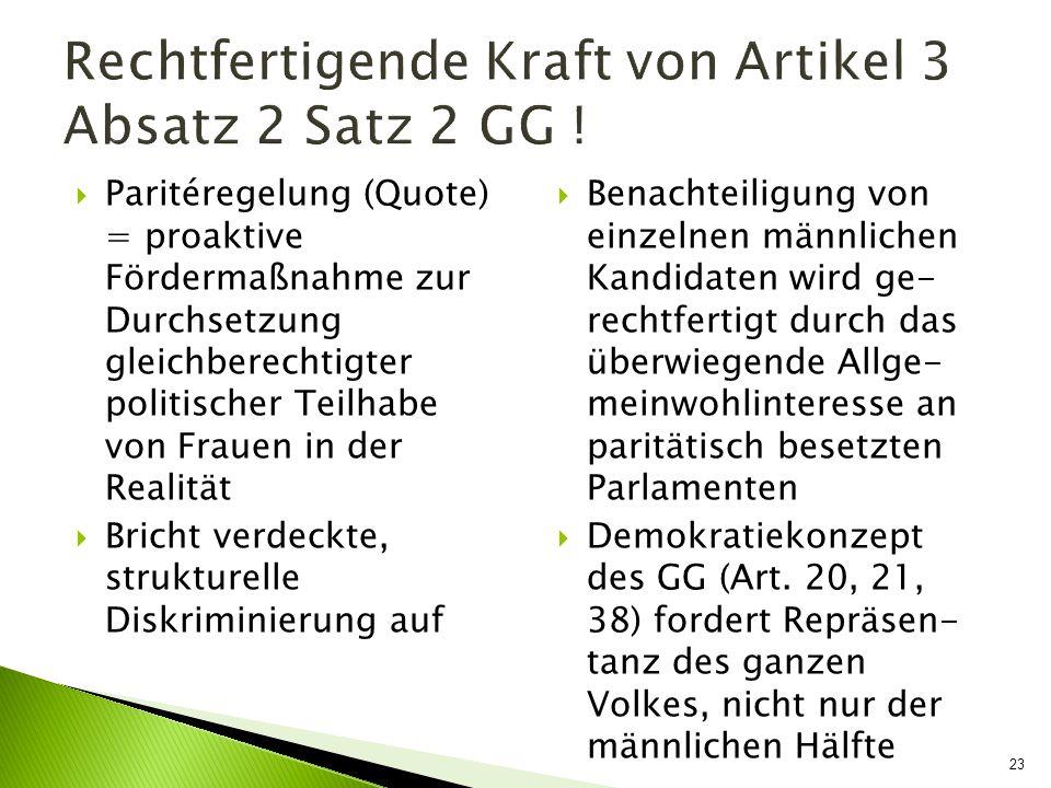 Rechtfertigende Kraft von Artikel 3 Absatz 2 Satz 2 GG !