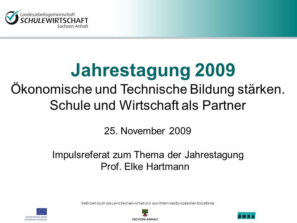 Jahrestagung 2009 Ökonomische und Technische Bildung stärken.