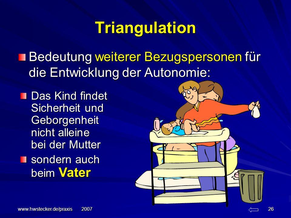 Triangulation Bedeutung weiterer Bezugspersonen für die Entwicklung der Autonomie: