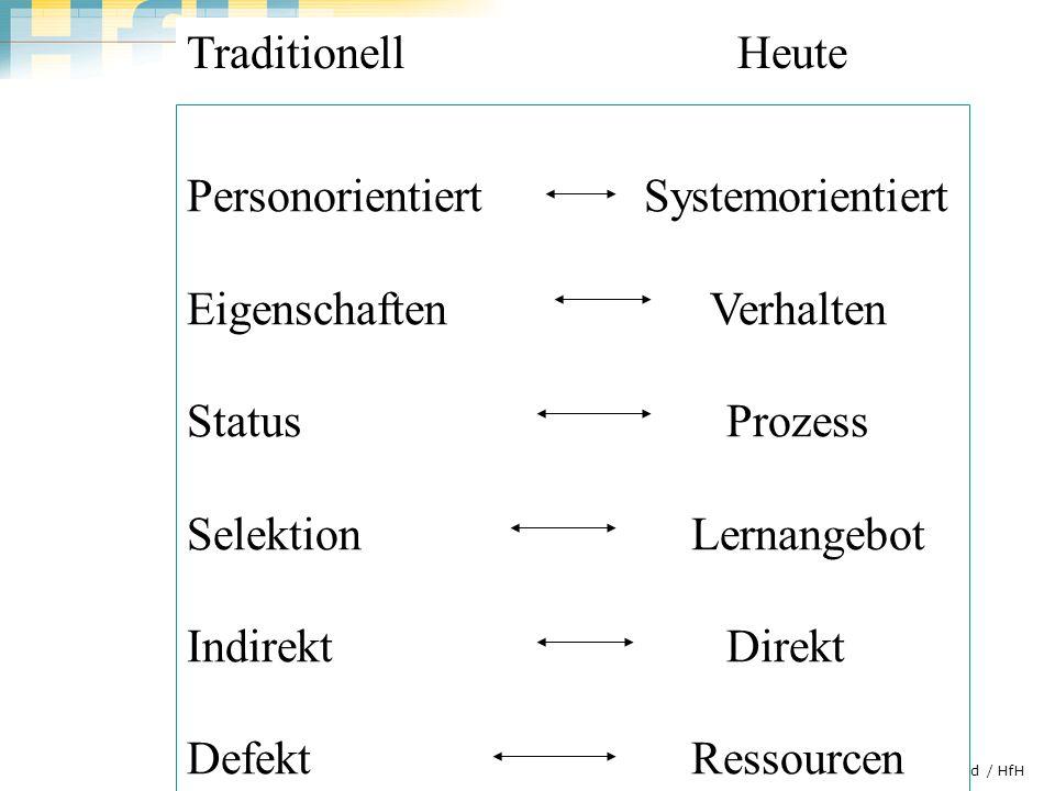 Traditionell Heute Personorientiert Systemorientiert. Eigenschaften Verhalten.