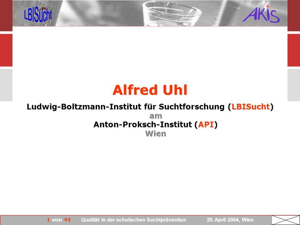 Alfred Uhl Ludwig-Boltzmann-Institut für Suchtforschung (LBISucht) am Anton-Proksch-Institut (API) Wien.