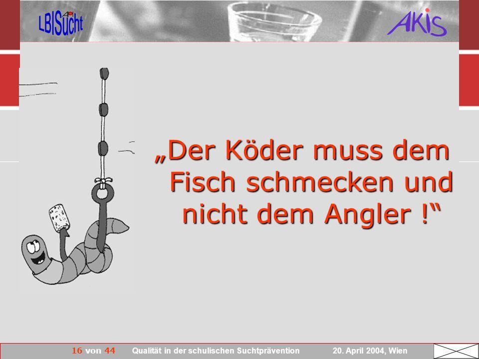 """""""Der Köder muss dem Fisch schmecken und nicht dem Angler !"""