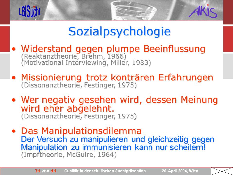 Sozialpsychologie Widerstand gegen plumpe Beeinflussung (Reaktanztheorie, Brehm, 1966) (Motivational Interviewing, Miller, 1983)