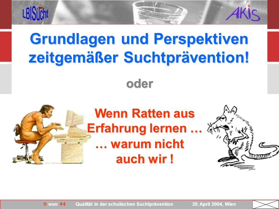 Grundlagen und Perspektiven zeitgemäßer Suchtprävention!