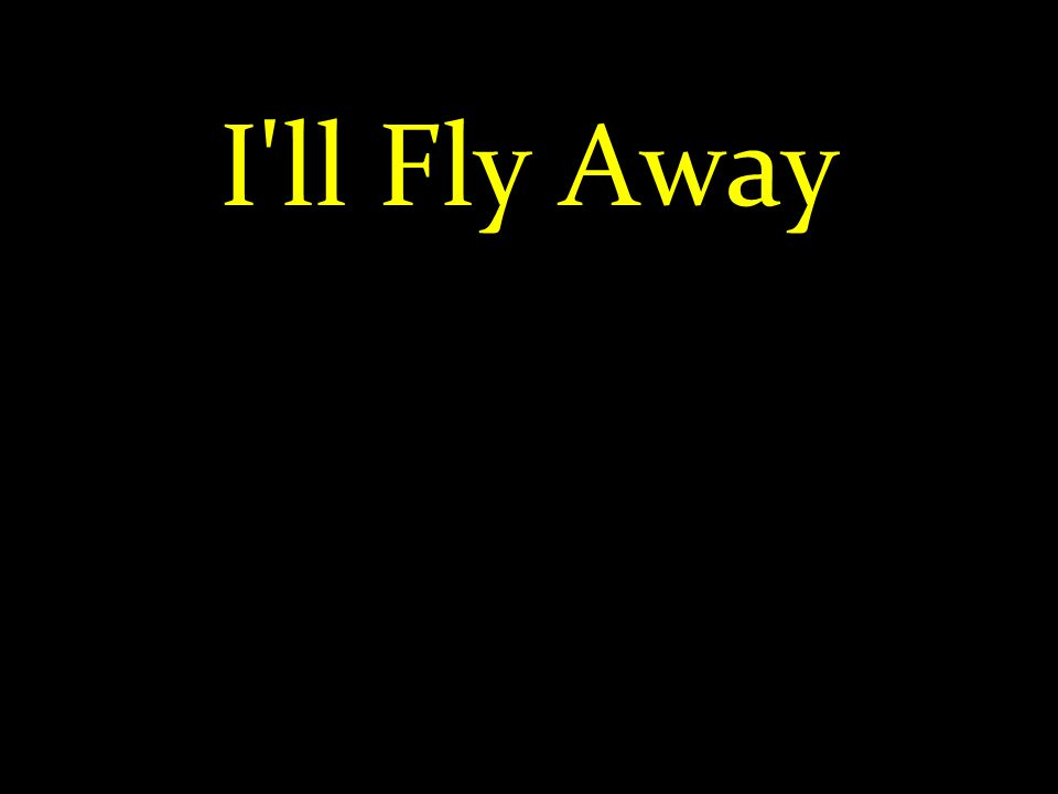 I ll Fly Away