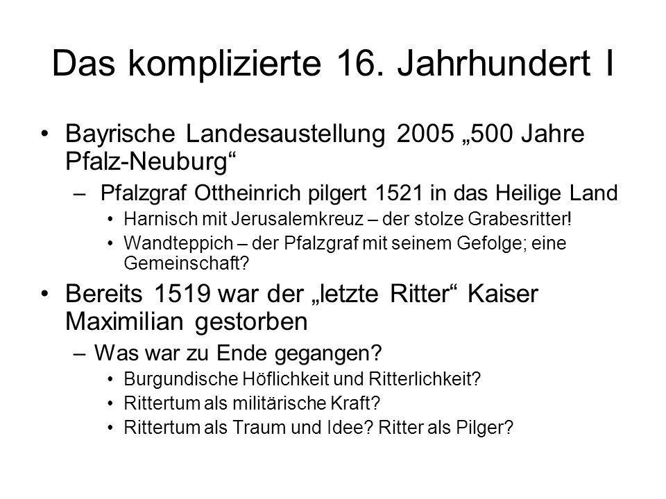 Das komplizierte 16. Jahrhundert I