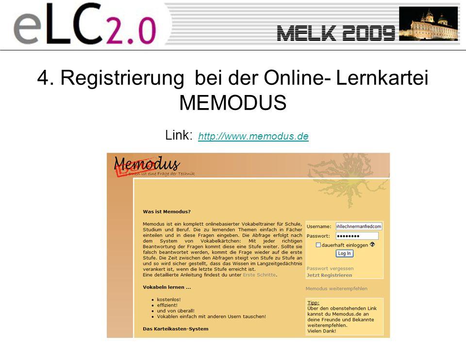 4. Registrierung bei der Online- Lernkartei MEMODUS Link: http://www