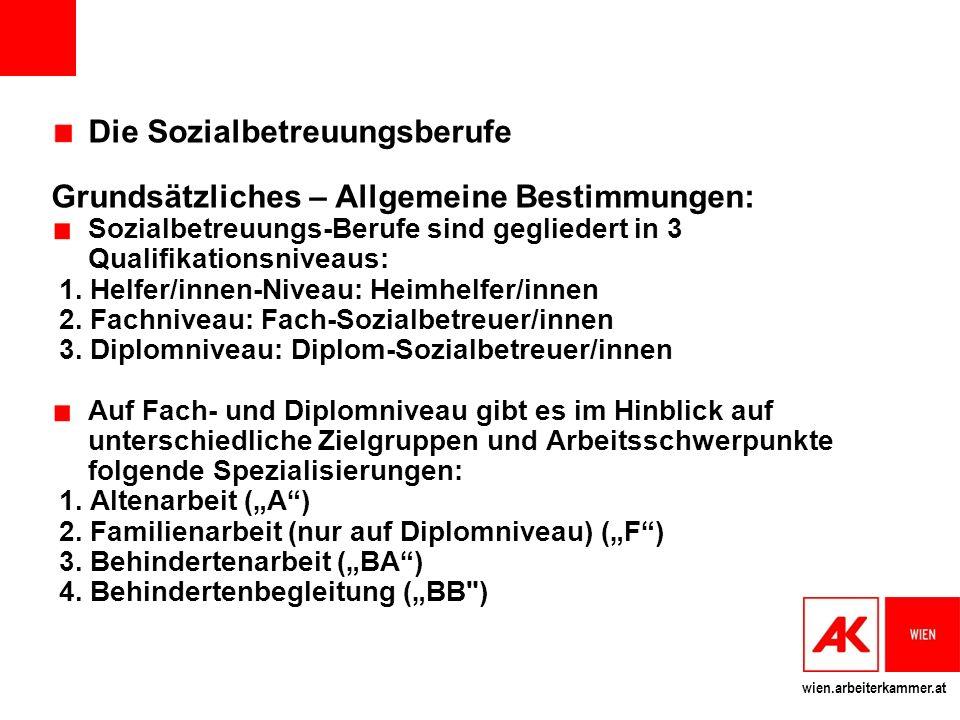 Die Sozialbetreuungsberufe Grundsätzliches – Allgemeine Bestimmungen: