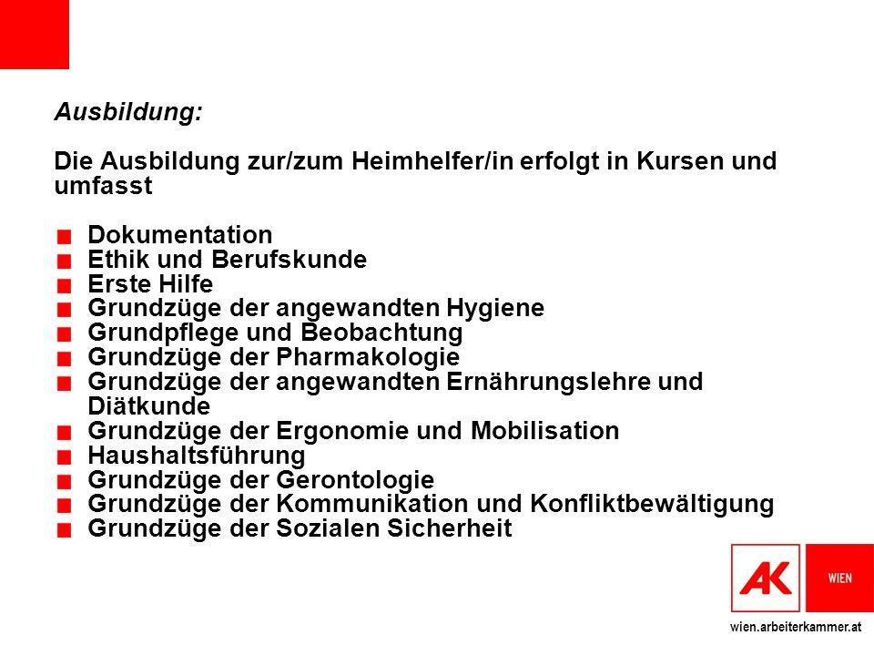Ausbildung: Die Ausbildung zur/zum Heimhelfer/in erfolgt in Kursen und umfasst. Dokumentation. Ethik und Berufskunde.