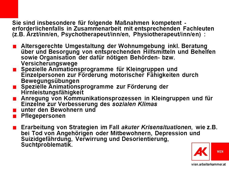 Sie sind insbesondere für folgende Maßnahmen kompetent - erforderlichenfalls in Zusammenarbeit mit entsprechenden Fachleuten (z.B. Ärzt/inn/en, Psychotherapeut/inn/en, Physiotherapeut/inn/en) :
