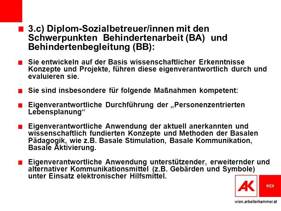 3.c) Diplom-Sozialbetreuer/innen mit den Schwerpunkten Behindertenarbeit (BA) und Behindertenbegleitung (BB):