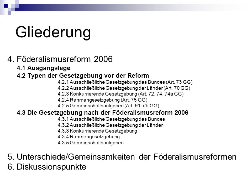 Gliederung 4. Föderalismusreform 2006