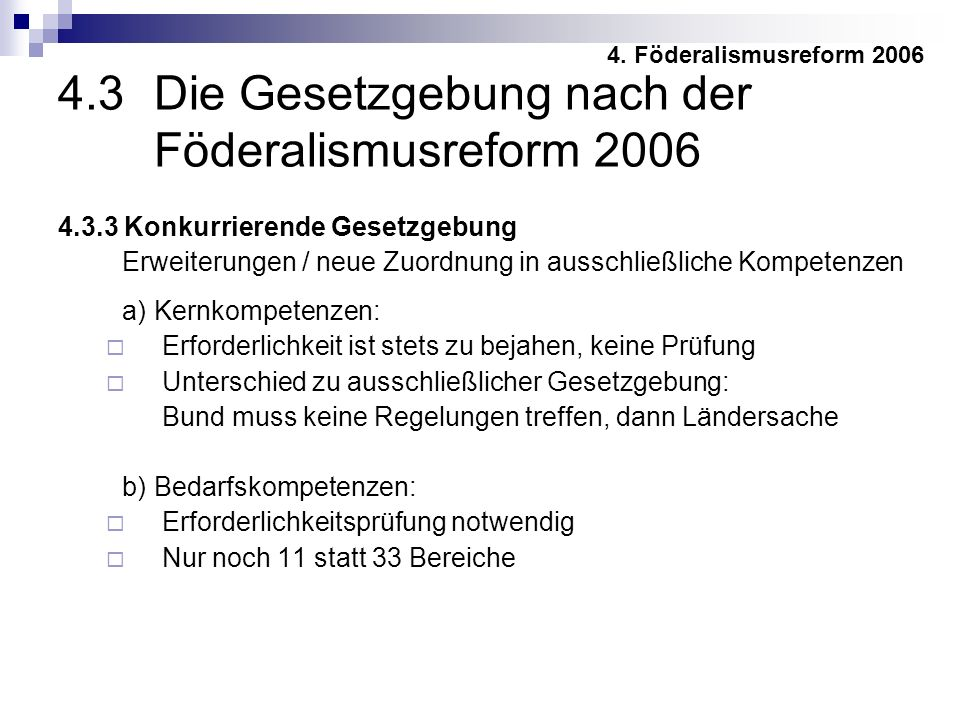 4.3 Die Gesetzgebung nach der Föderalismusreform 2006