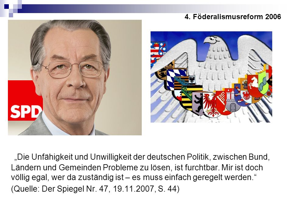 4. Föderalismusreform 2006 3. Föderalismusreform 2006.