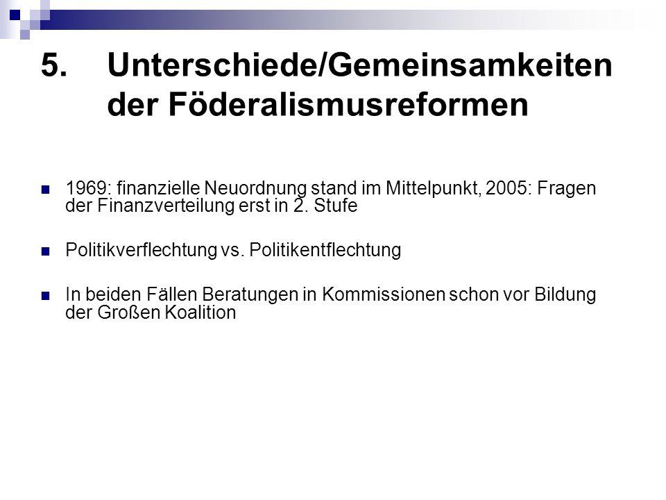 5. Unterschiede/Gemeinsamkeiten der Föderalismusreformen