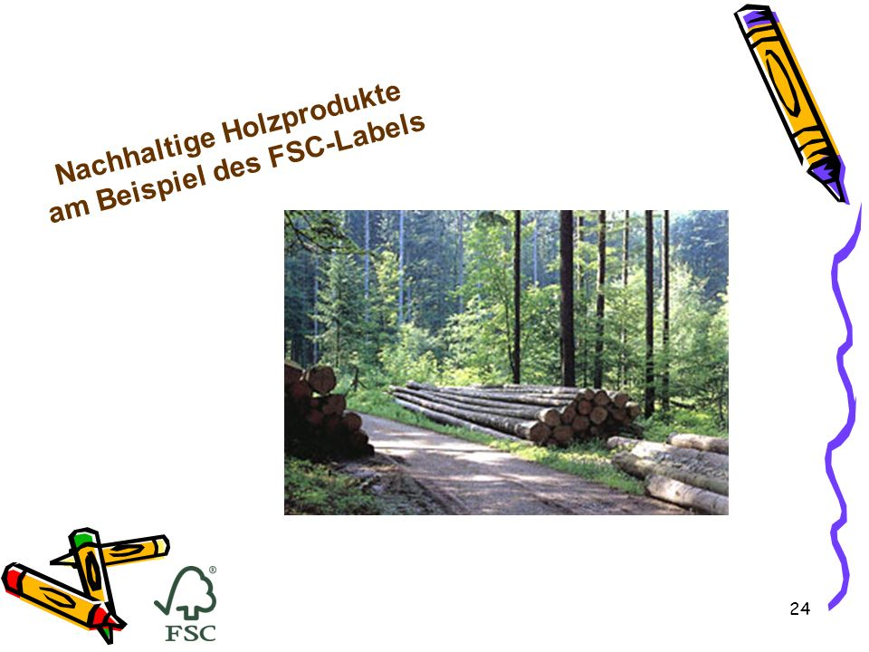 Nachhaltige Holzprodukte am Beispiel des FSC-Labels