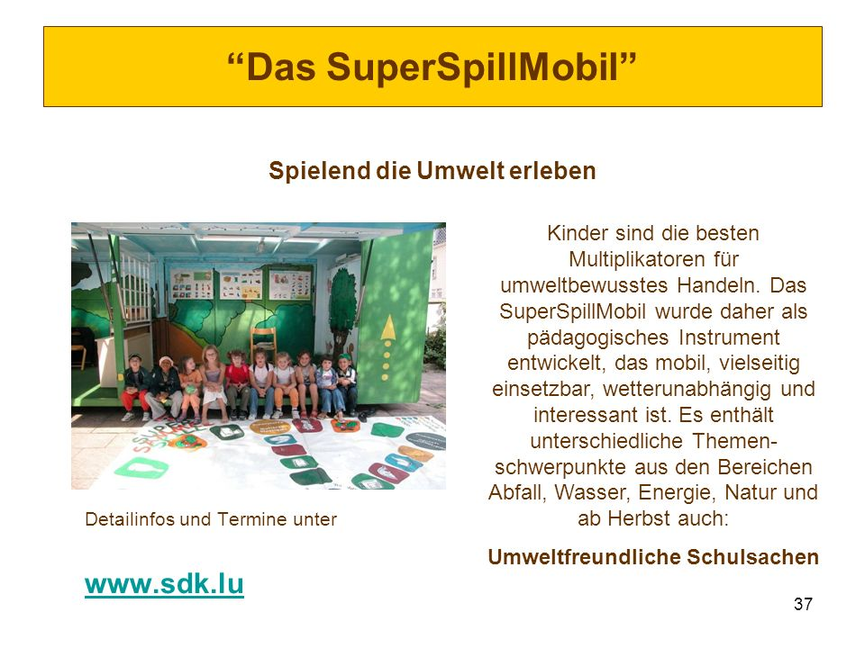 Das SuperSpillMobil