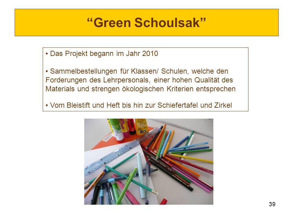 Green Schoulsak Das Projekt begann im Jahr 2010