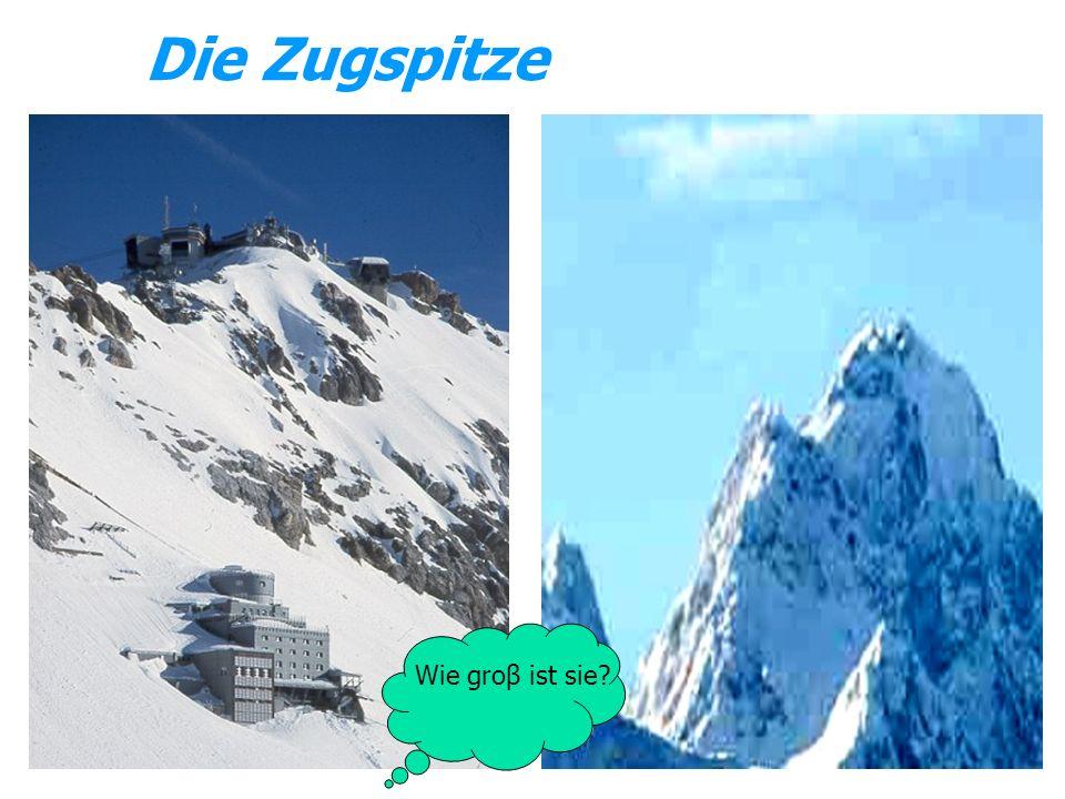 Die Zugspitze Wie groβ ist sie
