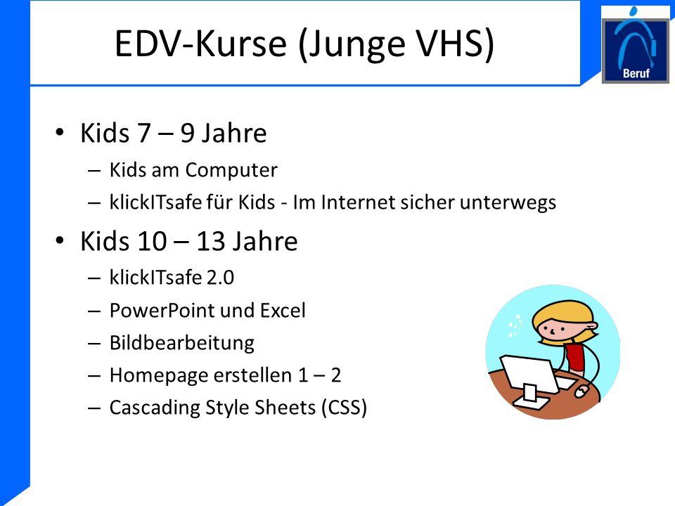 EDV-Kurse (Junge VHS) Kids 7 – 9 Jahre Kids 10 – 13 Jahre