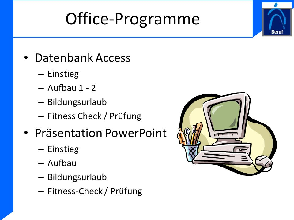 Office-Programme Datenbank Access Präsentation PowerPoint Einstieg