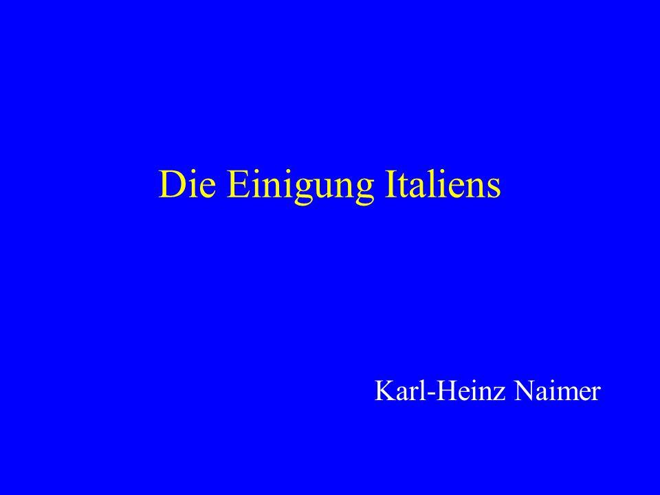 Die Einigung Italiens Karl-Heinz Naimer