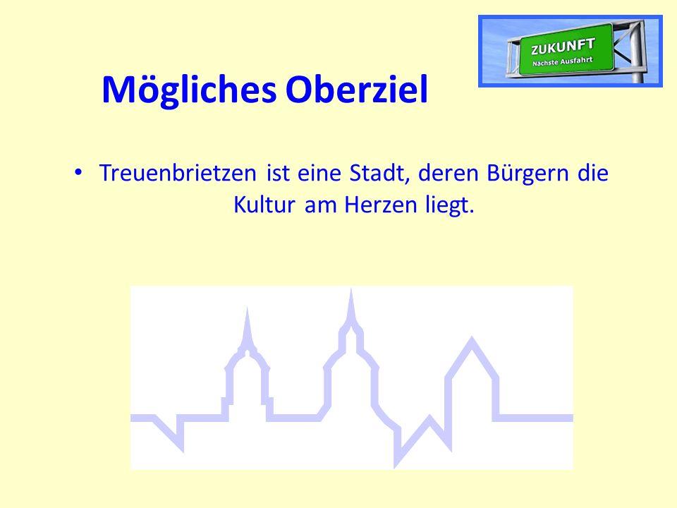 Mögliches Oberziel Treuenbrietzen ist eine Stadt, deren Bürgern die Kultur am Herzen liegt.