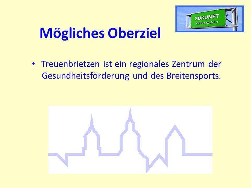 Mögliches Oberziel Treuenbrietzen ist ein regionales Zentrum der Gesundheitsförderung und des Breitensports.